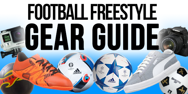 Football Freestyle Gear Guide – Best Shoes, Football and Camera